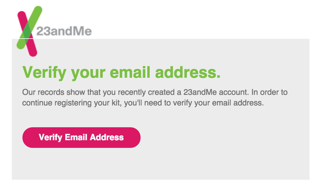 account related emails are addressed from donotreply23andmecom follow the prompt in the email to confirm your email address and set a permanent password - Verify Email Address Php